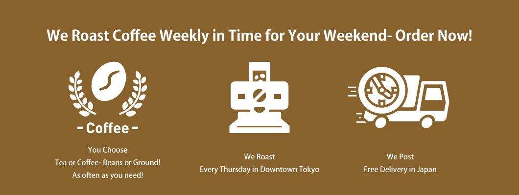 We Roast Coffee Weekly in Time for Your Weekend- Order Now!